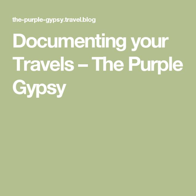 Documenting your Travels – The Purple Gypsy