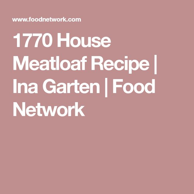 1770 House Meatloaf Recipe | Ina Garten | Food Network