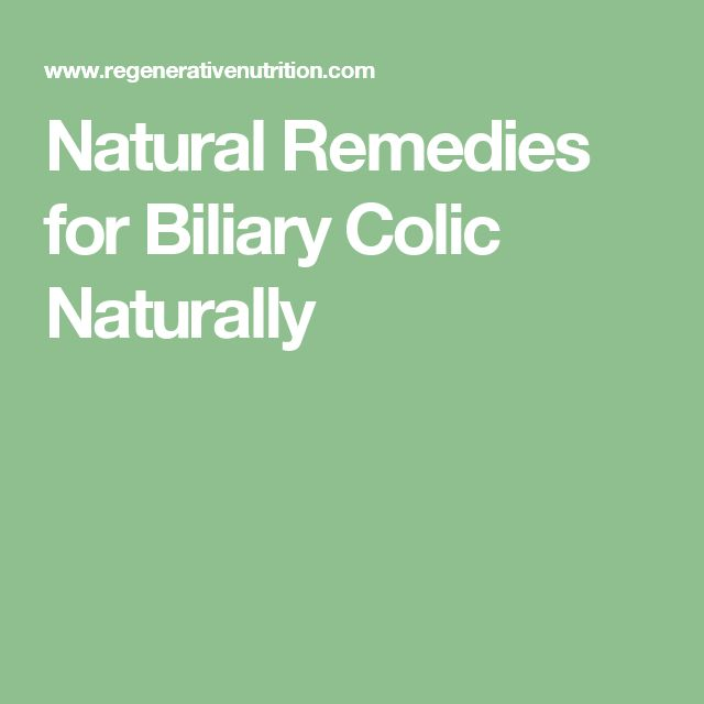 Natural Remedies for Biliary Colic Naturally