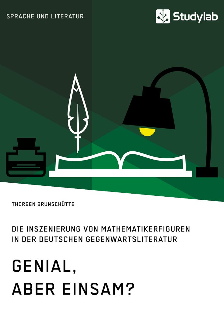 Genial, aber einsam? Die Inszenierung von Mathematikerfiguren in der deutschen Gegenwartsliteratur