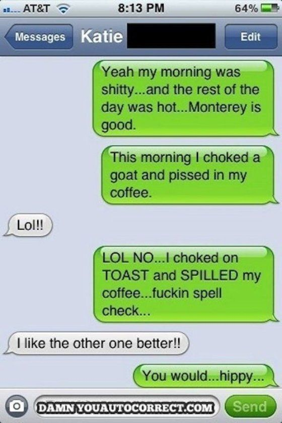 Tears. I'm in tears. Laughed till I almost passed out.  Foul language. 25 Funny Auto Correct Fails