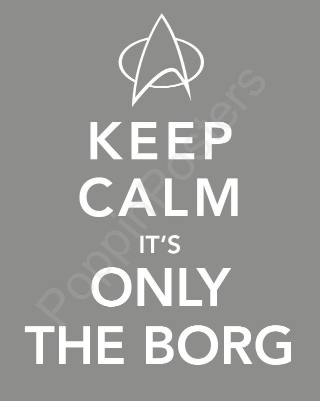 614 best keep calm and images on pinterest keep - We are the borg quote ...