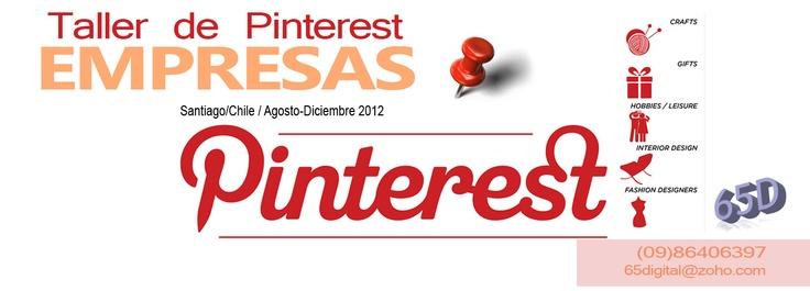 Taller de Pinterest para Empresas y Emprendedores/Santiago, Chile.    Inscríbete:  65digital@zoho.com  (09)86406397