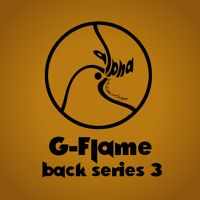G Flame - Back Series 3 by The Advent / G Flame on SoundCloud