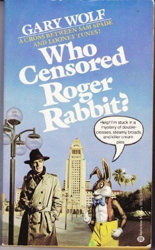 "Who Censored Roger Rabbit by Gary K. Wolf (The book that the movie ""Who Framed Roger Rabbit"" was loosely based on)"