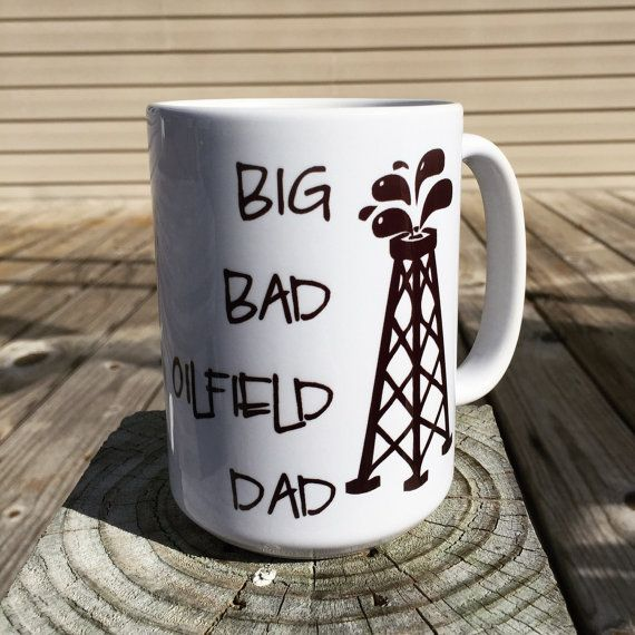 Hey, I found this really awesome Etsy listing at https://www.etsy.com/listing/228275111/big-bad-oilfield-dad-coffee-mug