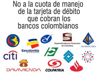 Bancos Colombianos: Dejen de cobrar la cuota de manejo de la tarjeta de débito