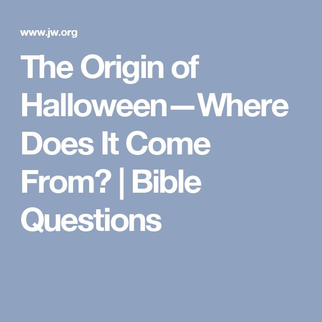 The Origin of Halloween—Where Does It Come From? | Bible Questions