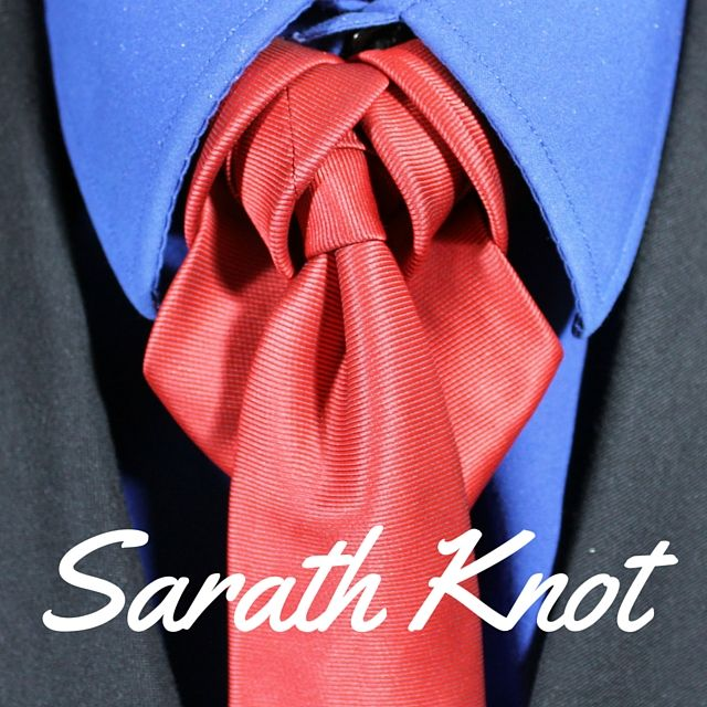 How To Tie a Tie - Sarath Knot video.  100 Ways to Tie a Tie