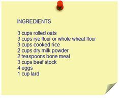 Dog Kibble Recipe. I'll replace the flour with coconut flour, and the oats with 15 3/4 cups sweet potatoes (1 cup oats = 5 1/4 cup raw uncooked sweet potato)