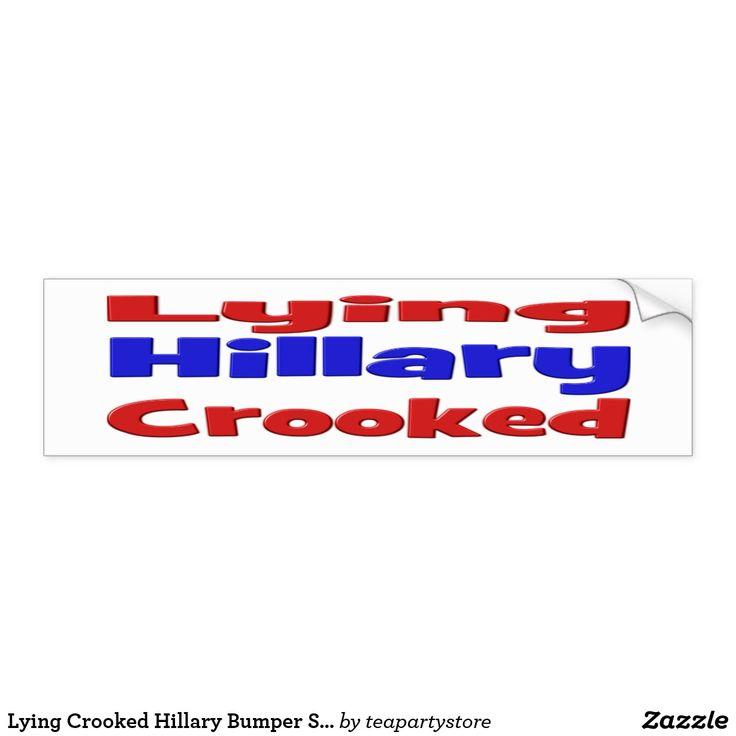 Lying Crooked Hillary Bumper Sticker, red Bumper Sticker