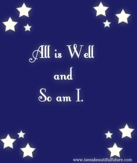 Mantra - All is well and so am I
