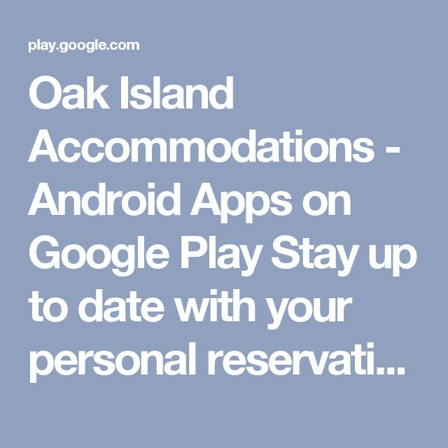 Oak Island Accommodations - Android Apps on Google Play  Stay up to date with your personal reservation information.