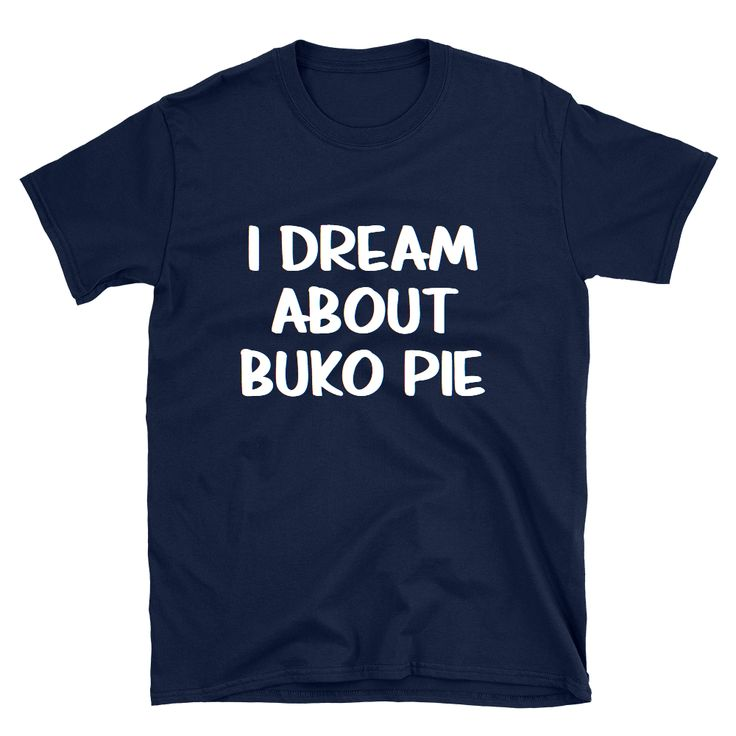 I Dream About Buko Pie T-Shirt