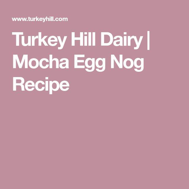 Turkey Hill Dairy   Mocha Egg Nog Recipe