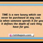 Thought for the day…Time is a rare luxury which can never be purchased
