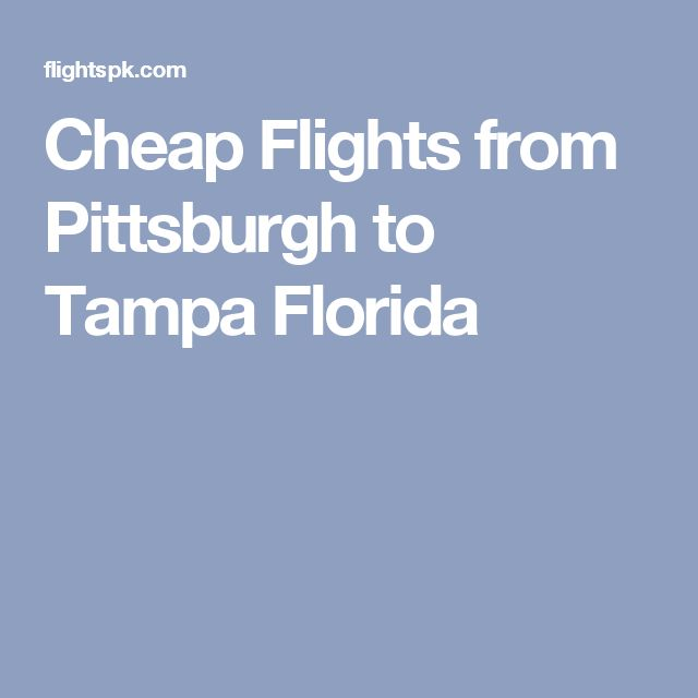 Cheap Flights from Pittsburgh to Tampa Florida