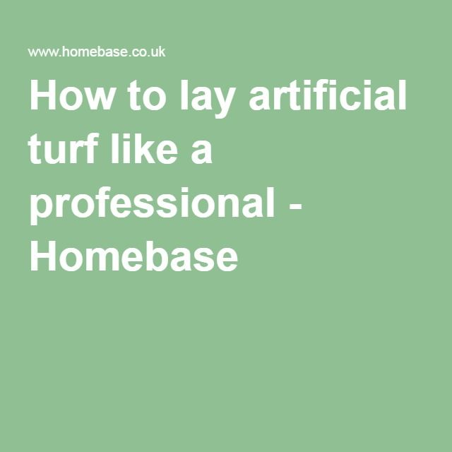 How to lay artificial turf like a professional - Homebase