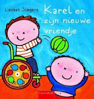 Karel En Zijn Nieuwe Vriendje-Liesbet Slegers- Een warm verhaal waarin Karel en een klasgenootje met een handicap vriendschap sluiten. Voor peuters vanaf 24 maanden, met de emoties van het kind als thema.voorzijde