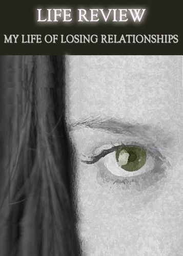 http://eqafe.com/p/life-review-my-life-of-losing-relationships