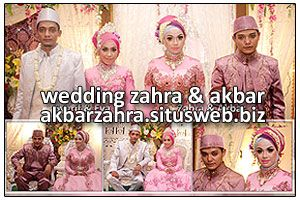 Wedding AKBAR & ZAHRA