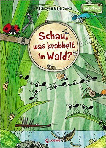 Schau, was krabbelt im Wald? (Naturkind): Amazon.de: Katarzyna Bajerowicz: Bücher