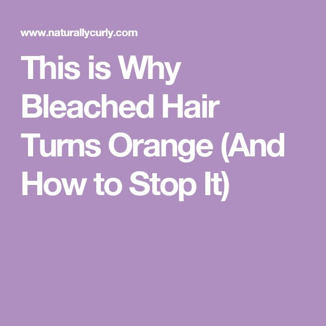 This is Why Bleached Hair Turns Orange (And How to Stop It)