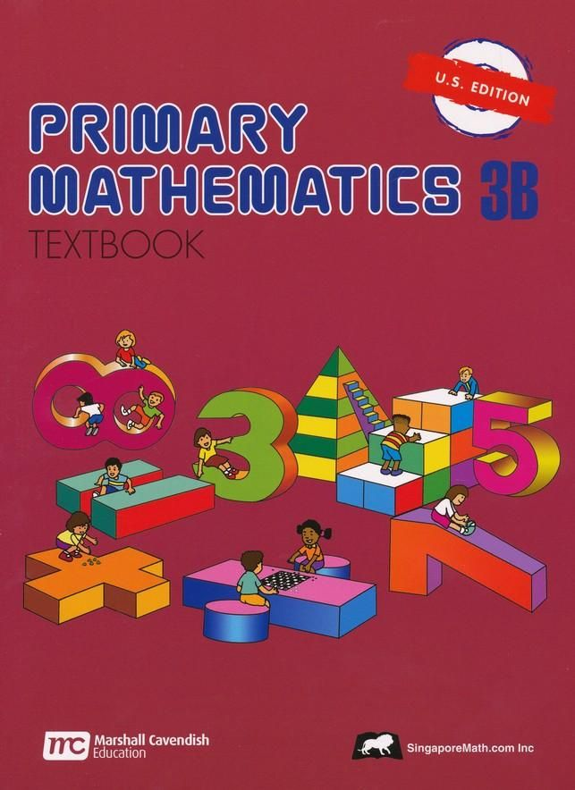 Singapore Math: Primary Math Textbook 3B US Edition