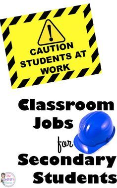 Giving classroom jobs to middle school and high school students allows them to…
