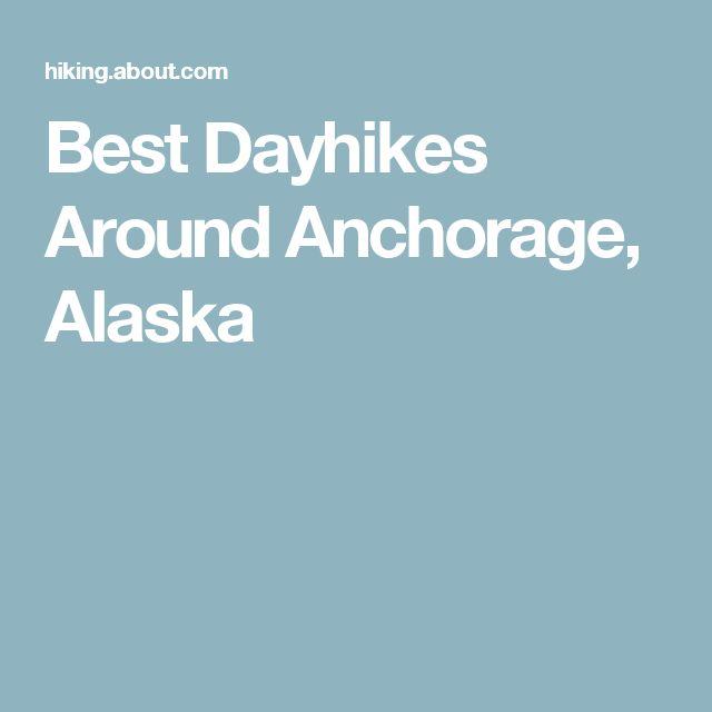 Best Dayhikes Around Anchorage, Alaska