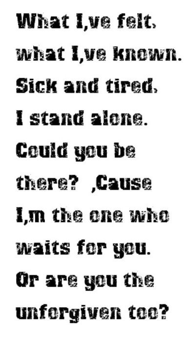 Metallica - Unforgiven - song lyrics, song quotes, songs, music lyrics, music quotes,