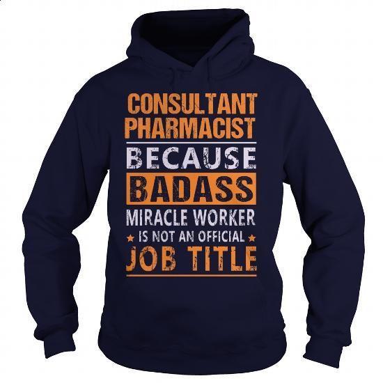 Consultant Pharmacist - #t shirts online #design tshirt. MORE INFO => https://www.sunfrog.com/LifeStyle/Consultant-Pharmacist-94894022-Navy-Blue-Hoodie.html?60505