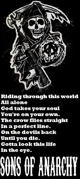 You know you're a true SOA fanatic when you read these words the the beat of the song.
