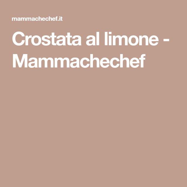 Crostata al limone - Mammachechef