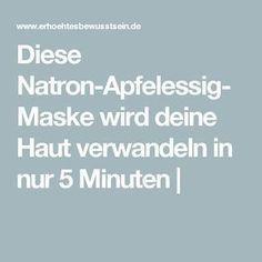 Diese Natron-Apfelessig-Maske wird deine Haut verw…