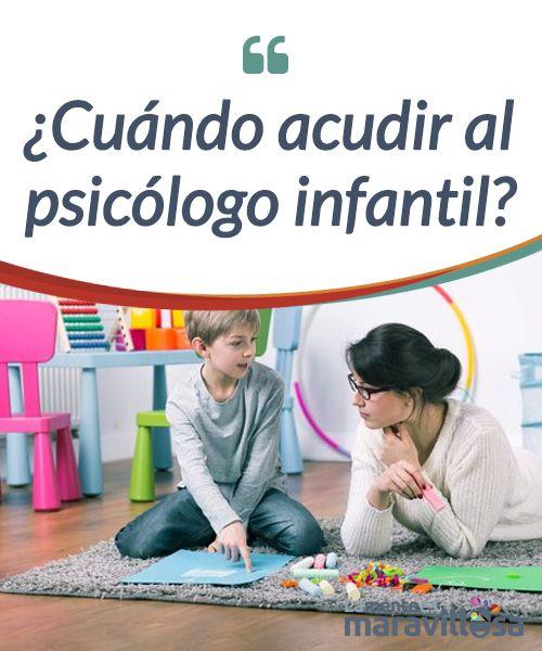 Cuándo acudir al psicólogo infantil Hay situaciones con nuestros hijos que nos desbordan. No entendemos qué pasa y cómo podemos actuar, ¿y si acudiéramos al psicólogo infantil? #Psicología