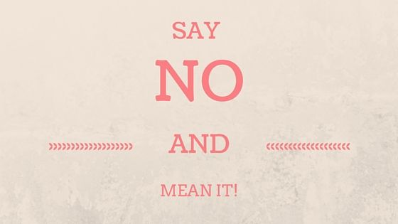 Say No and Mean it - Intentional Excellence