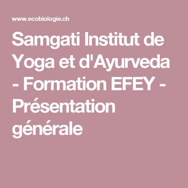 Samgati Institut de Yoga et d'Ayurveda - Formation EFEY - Présentation générale