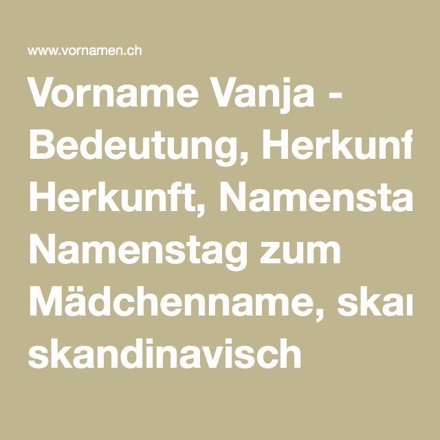 Vorname Vanja - Bedeutung, Herkunft, Namenstag zum Mädchenname, skandinavisch