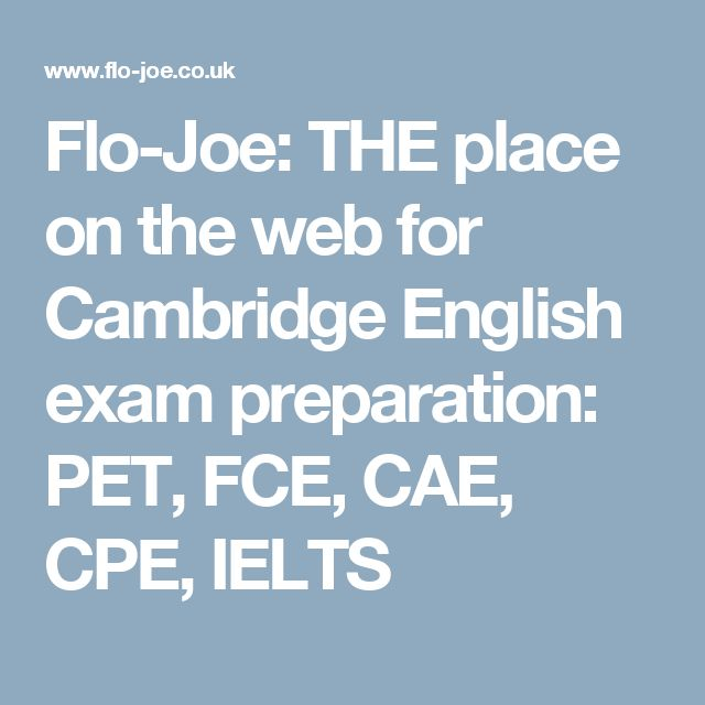 Flo-Joe: THE place on the web for Cambridge English exam preparation: PET, FCE, CAE, CPE, IELTS