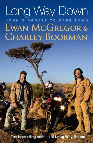 Long Way Down by: Ewan McGregor and Charley Boorman