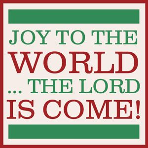 Joy to the World...the Lord is come! | Quotes | Pinterest