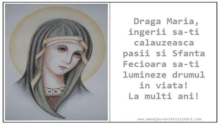 Draga Maria,  ingerii sa-ti calauzeasca pasii si Sfanta Fecioara sa-ti lumineze drumul in viata! La multi ani!