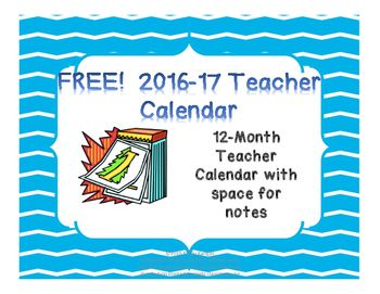FREEBIE!  Here is a 12-month, 2016-17 teacher calendar. The first month is August 2016 and it goes through July 2017.  Each month is themed for the season with a space to write notes..