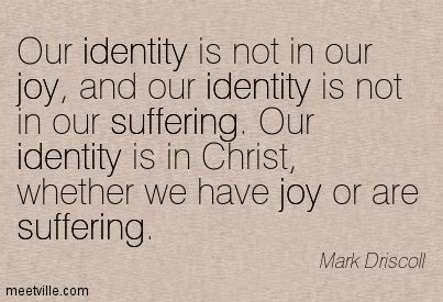 Quotation-Mark-Driscoll-joy-suffering-identity-Meetville-Quotes-244929.jpg (403×275)
