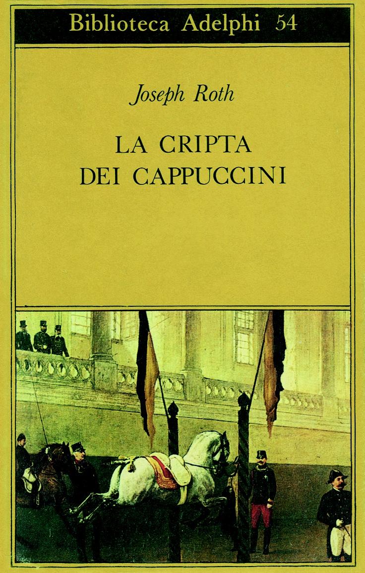 1974 Joseph Roth, La cripta dei cappuccini