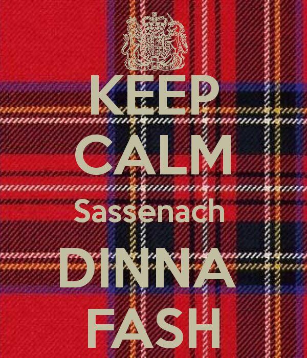 KEEP CALM Sassenach  DINNA  FASH