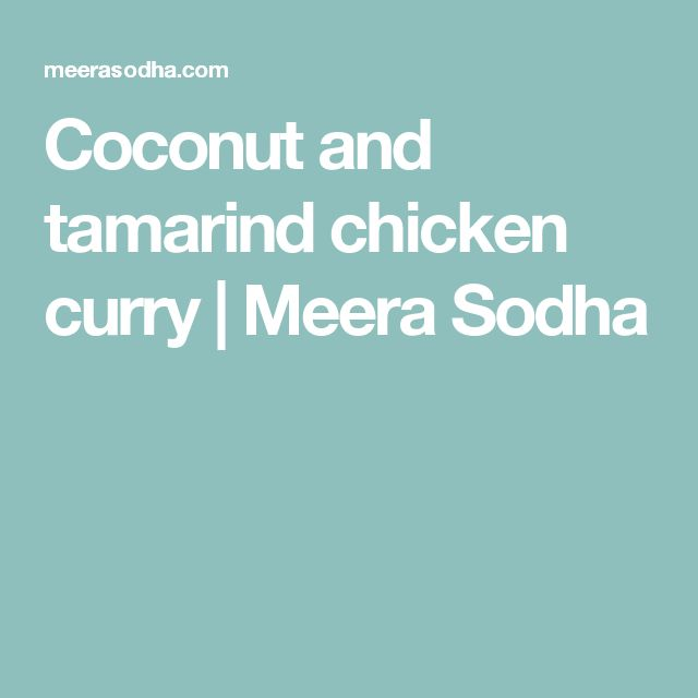 Coconut and tamarind chicken curry | Meera Sodha