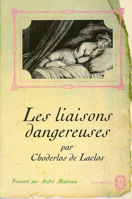 Les liaisons dangereuses - Pierre Choderlos Laclos.