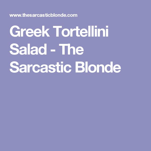 Greek Tortellini Salad - The Sarcastic Blonde